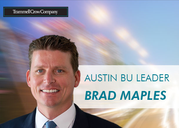 Trammell Crow Company Promotes Brad Maples to Business Unit Leader for Austin